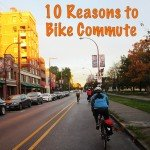 Ten Reasons to be a Bike Commuter