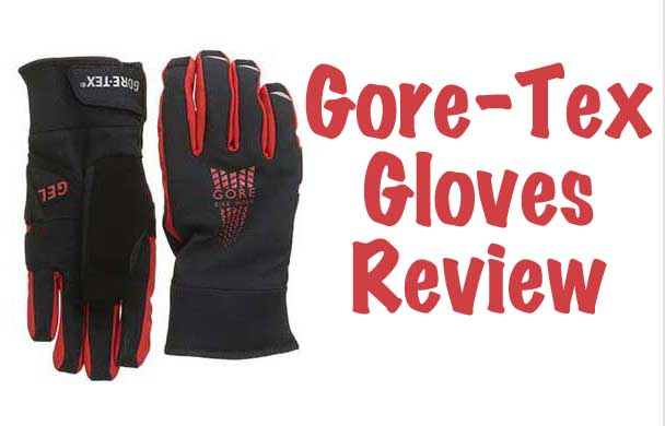 Best Cycling Gloves Under $60 – Gore-Tex Cycling Gloves Review