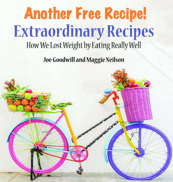Another Free Recipe from Our Cookbook, Extraordinary Recipes – How to Lose Weight by Eating Well